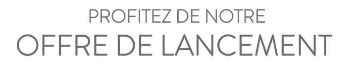 OFFRE DE LANCEMENT